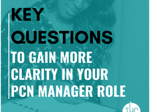 Key questions to gain more clarity in your PCN Manager role