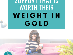 Support that is worth their weight in gold