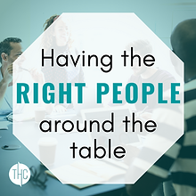 Having the right people around the table