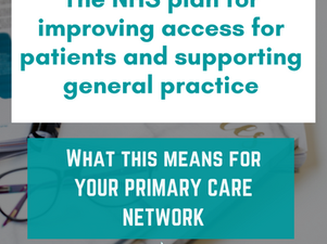 What the NHS plan for improving access for patients means for Primary Care Networks