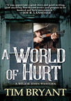 Tim Bryant Launches A Unique Western Series With A World Of Hurt