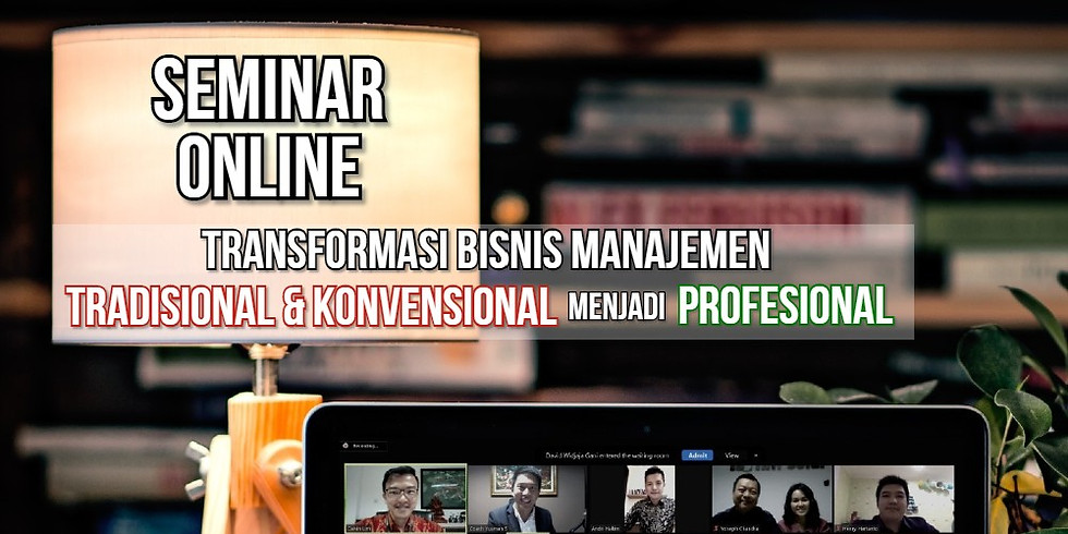 Seminar Transformasi Bisnis menjadi Manajemen Profesional