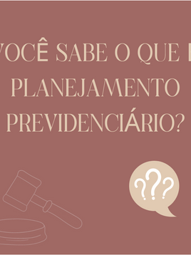 Você sabe o que é planejamento previdenciário?
