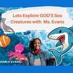 Exploring GOD's Sea Creatures with Ms. Evans
