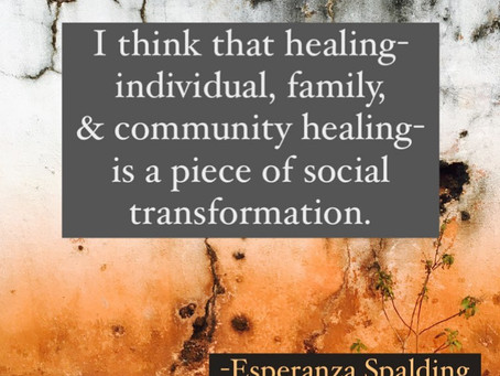 Healing is a piece of social transformation
