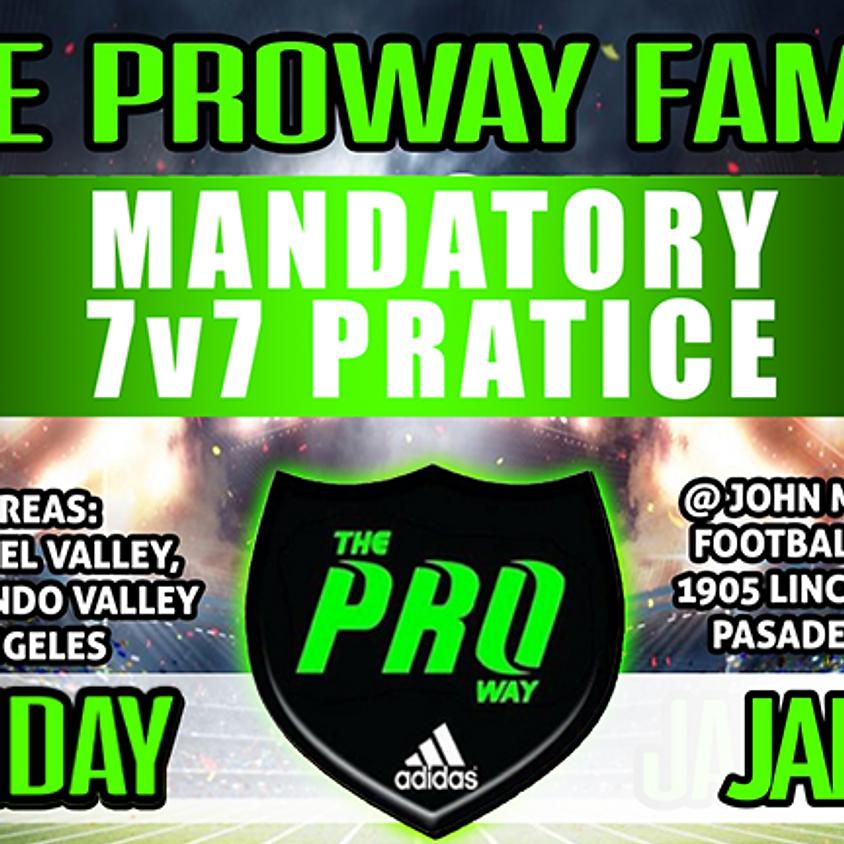 THE PROWAY TRAINING MANDATORY 7v7 PRACTICE JAN 20
