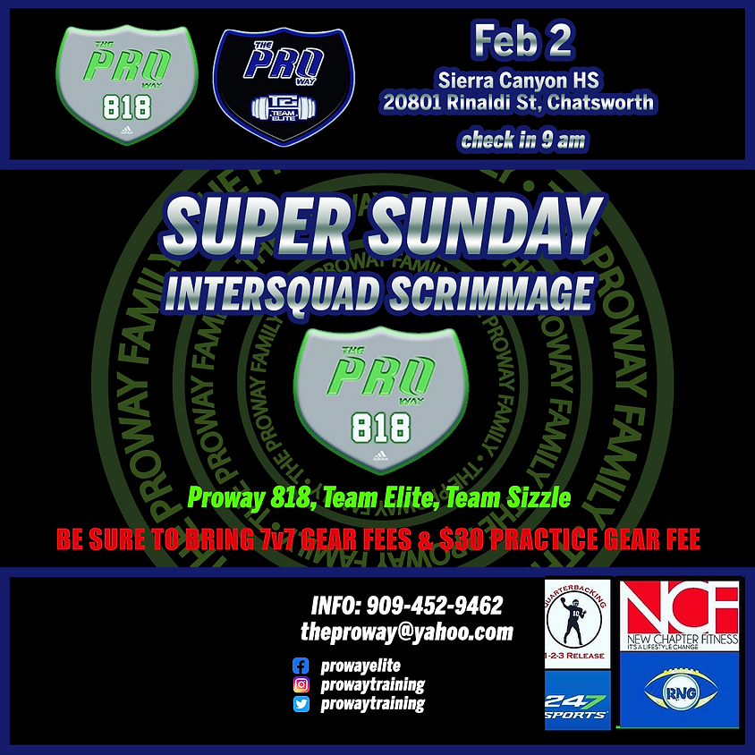 THE PROWAY 818 SUPER SUNDAY SCRIMMAGE
