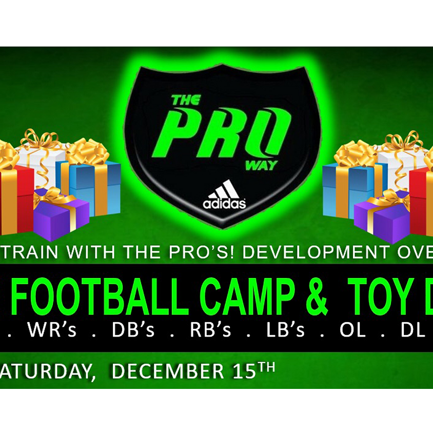 THE PROWAY FREE FOOTBALL CAMP AND TOY DRIVE