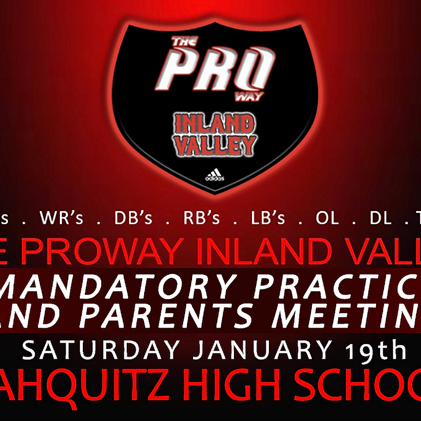 Proway Inland Valley Mandatory Practice and Parents Meeting