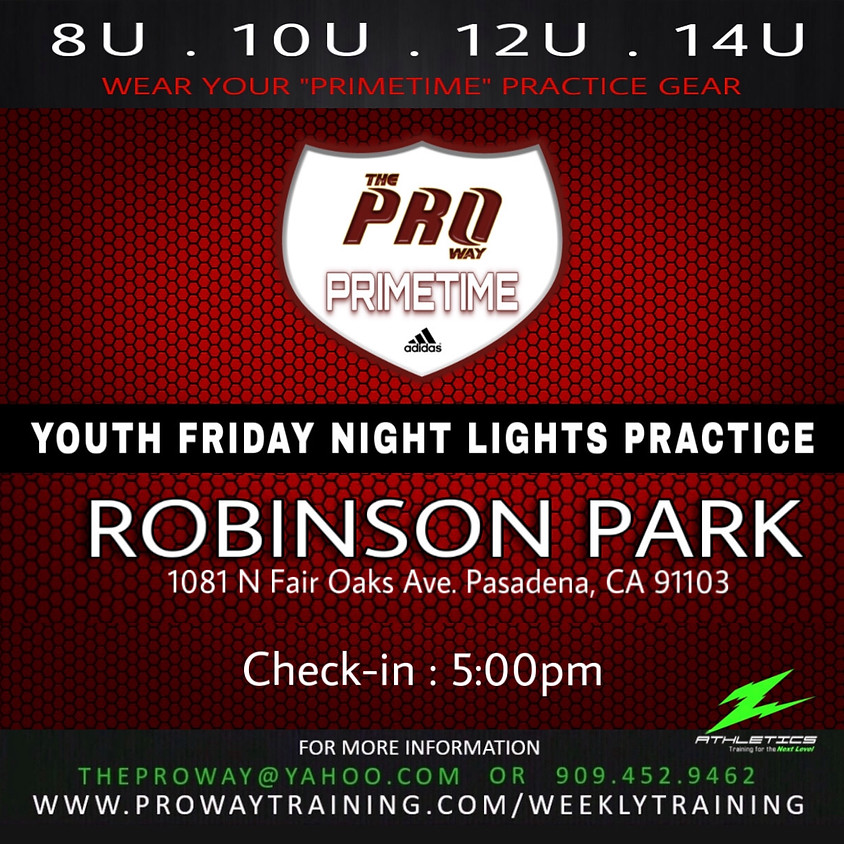THE PROWAY PRIMETIME YOUTH FRIDAY NIGHT LIGHTS PRACTICE