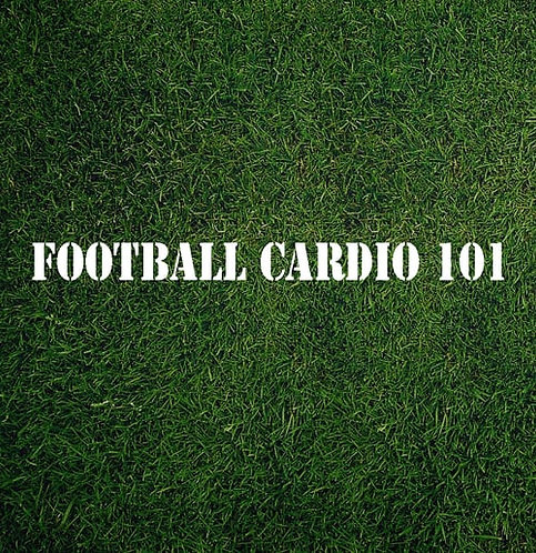 FOOTBALL CARDIO 101