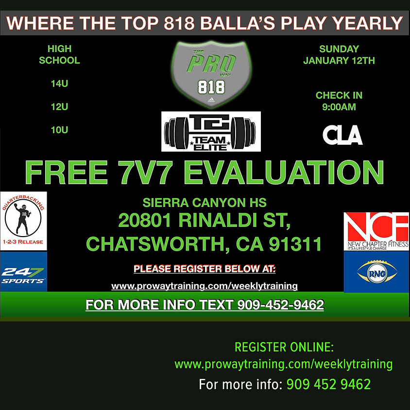 THE PROWAY 818 7v7 EVALUATIONS