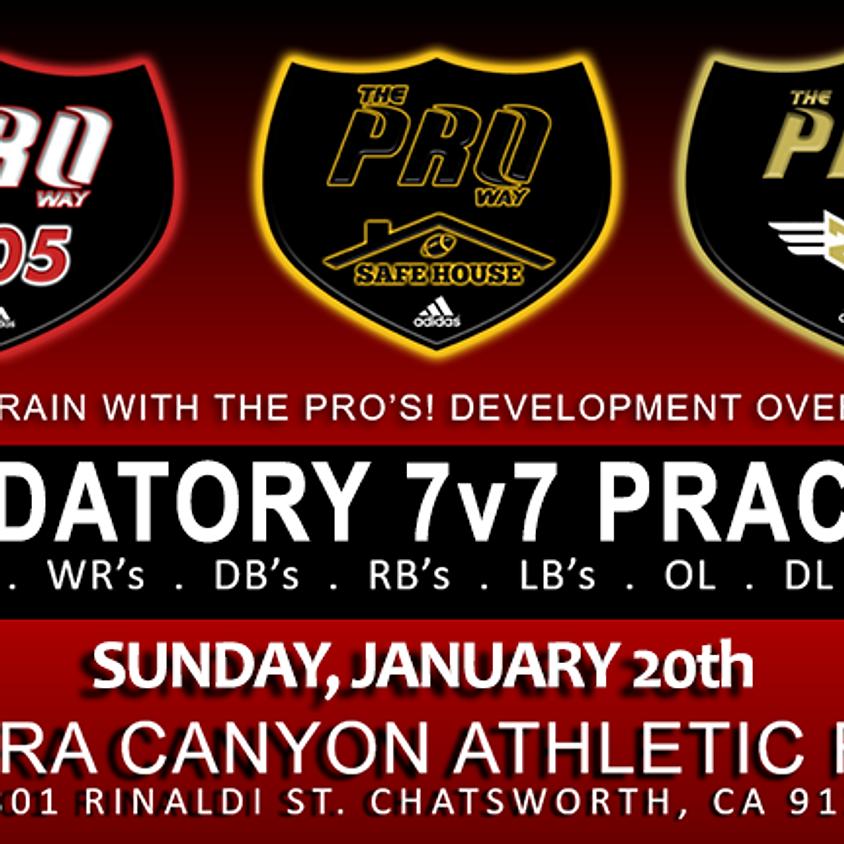 THE PROWAY TRAINING MANDATORY 7v7 PRACTICE SUNDAY JAN 20
