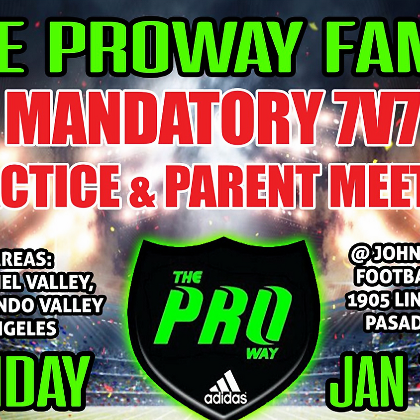 THE PROWAY TRAINING MANDATORY PRACTICE AND PARENTS MEETING JAN 13