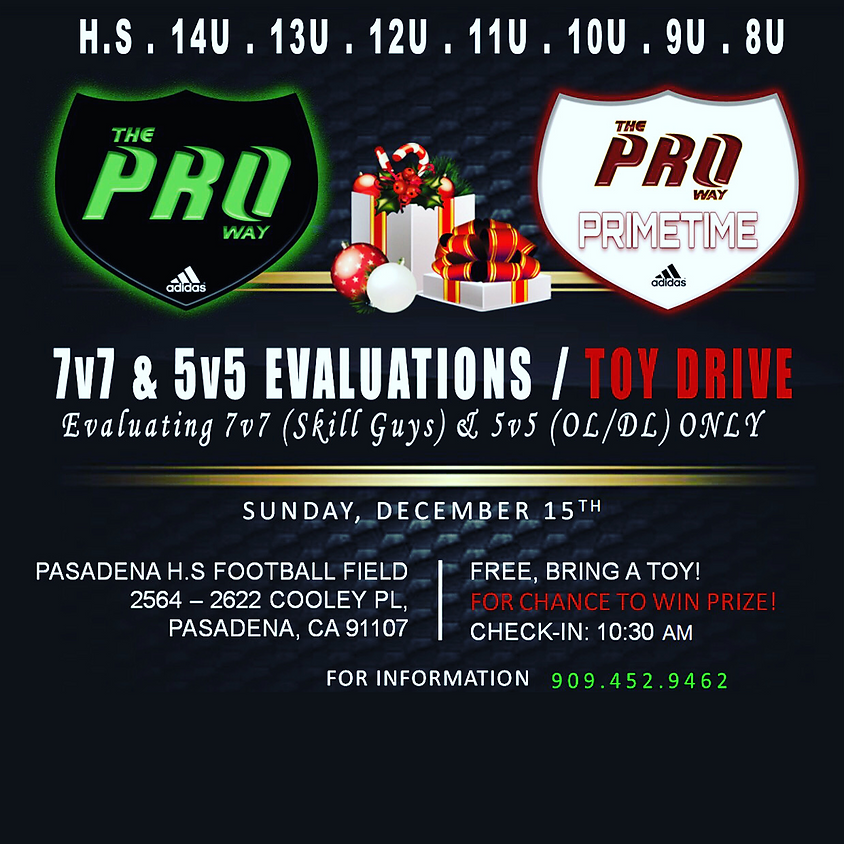 THE PROWAY 7V7 & 5V5 EVALUATIONS & TOY DRIVE