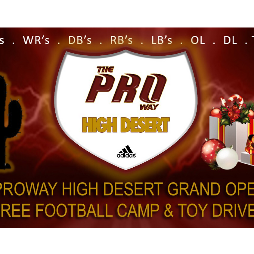 THE PROWAY HIGH DESERT GRAND OPENING FREE FOOTBALL CAMP & TOY DRIVE