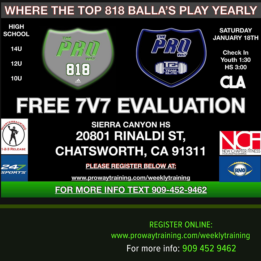 THE PROWAY 818 FREE 7v7 EVALUATIONS