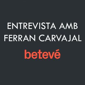 Ferran Carvajal entrevistado en Betevé