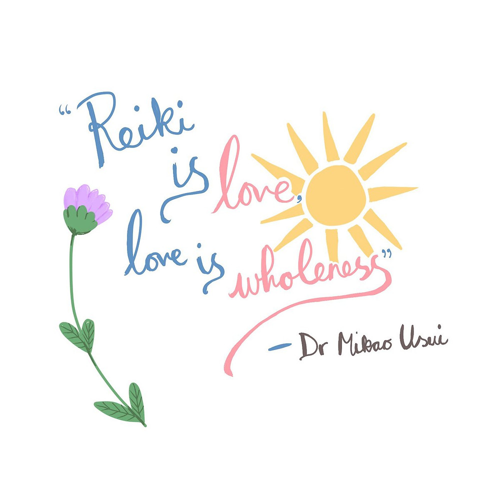 reiki is love love is wholeness dr. mikao usui quote
