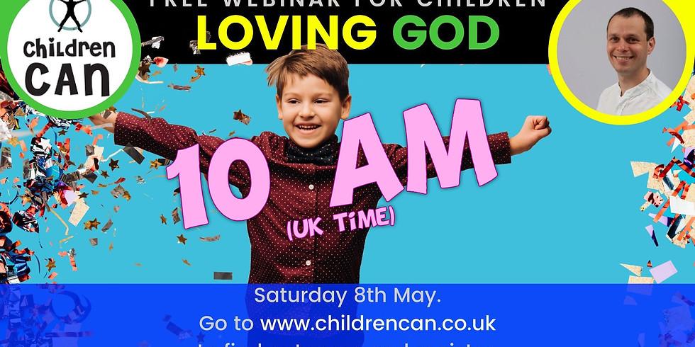 Loving God Webinar 10am