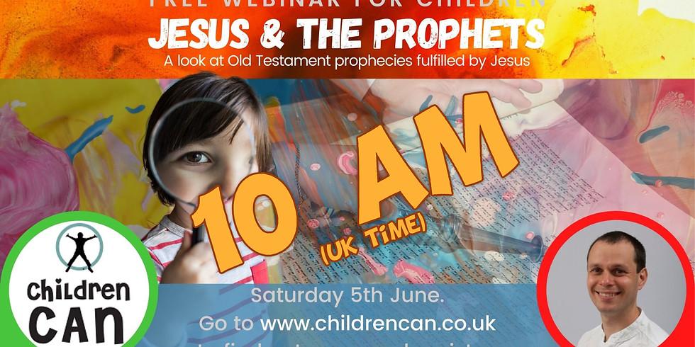 Jesus & the prophets 10am