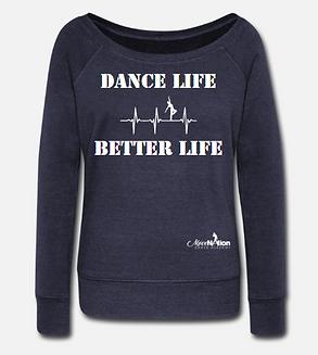 DanceLife BetterLife Sweatshirt.PNG