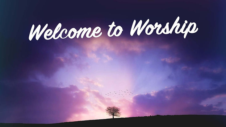 welcome to worship.jpg
