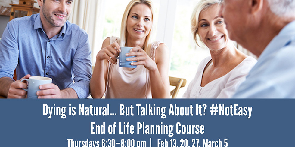 End of Life Planning Course