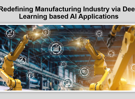 Webinar on 'Redefining Manufacturing Industry 4.0 via Deep Learning-based AI Applications