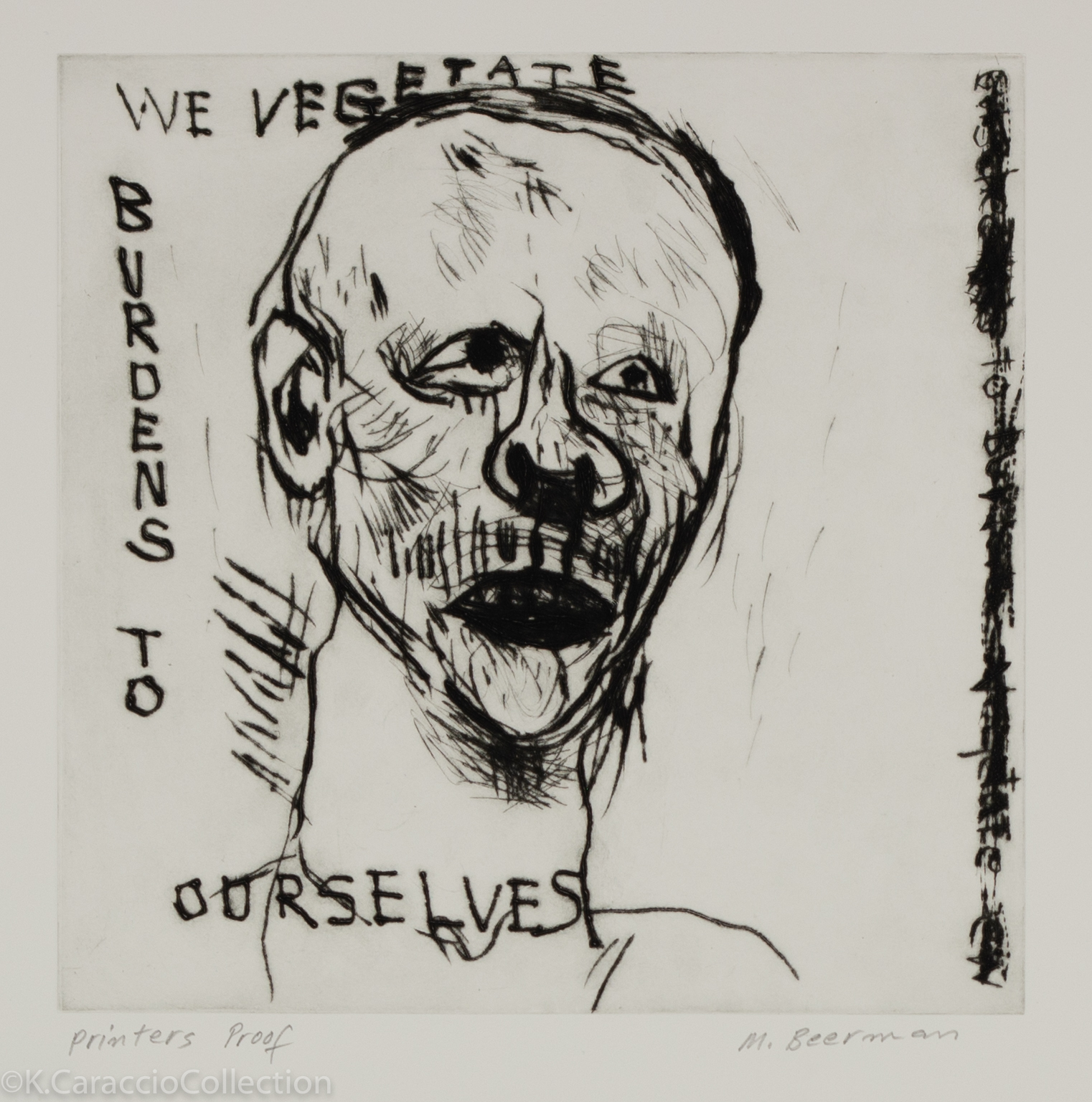 We Vegetate, a burden to ourselves, 1999
