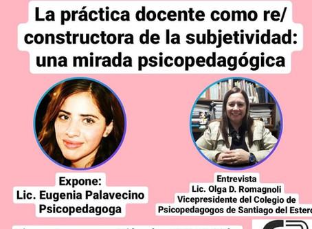 """""""La práctica docente como re/constructora de la subjetividad: una mirada psicopedagógica"""""""