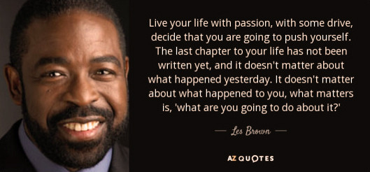 Quote about Passion by Les Brown