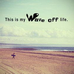 Wave off life