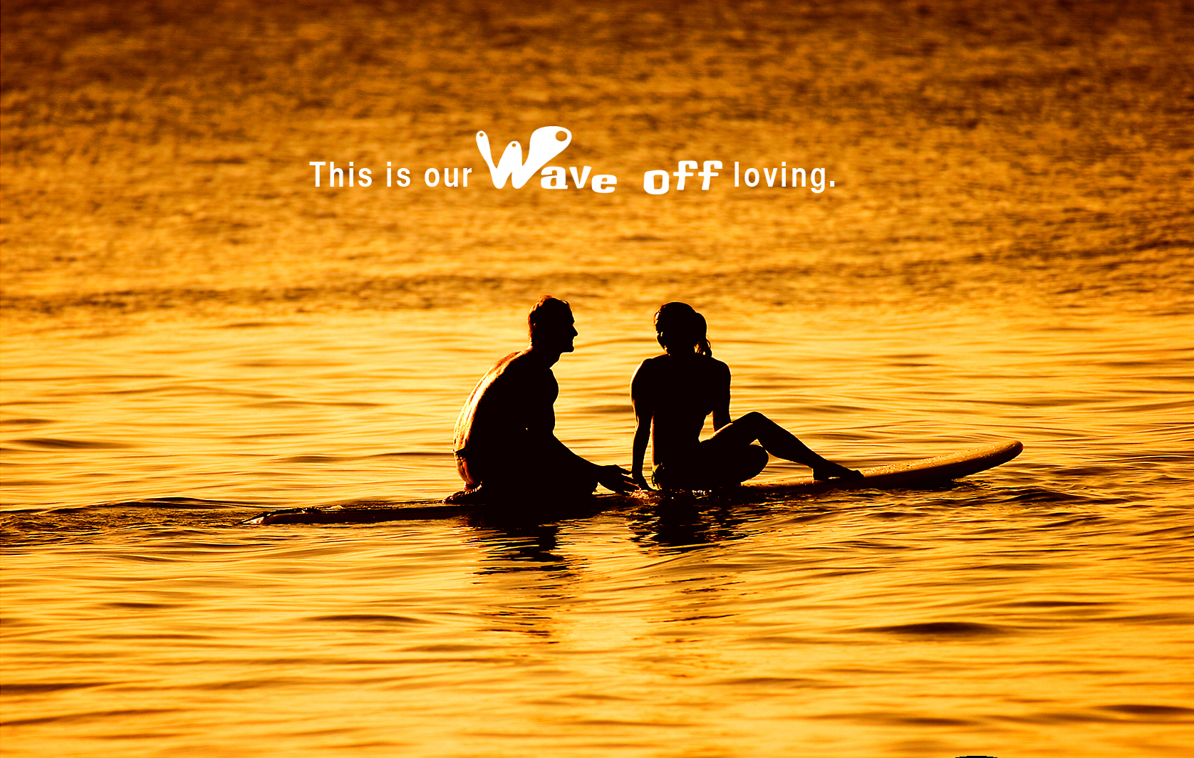 Wave off loving