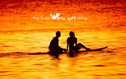 Wave off loving
