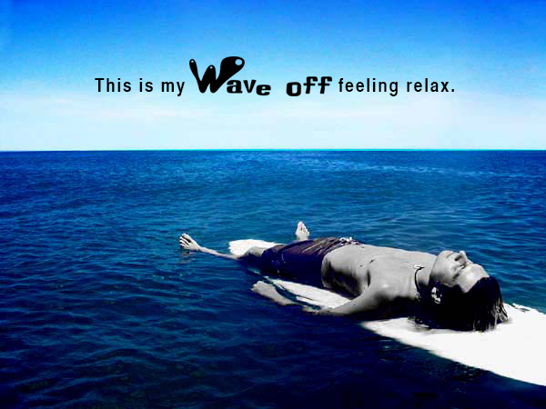 Wave off relax