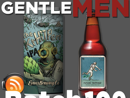 Batch109: Evans Brewing The KrHopen, Barley Forge Future Tripping and Beauty & Beer