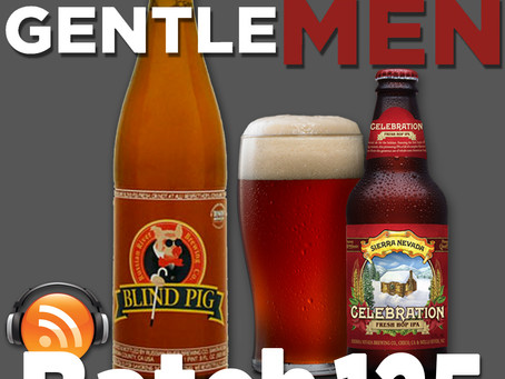 Batch 125: Russian River's Blind Pig IPA & Sierra Nevada Celebration Fresh Hop IPA