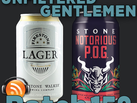 Batch 158: Firestone Lager & Stone Brewing's Notorious P.O.G.