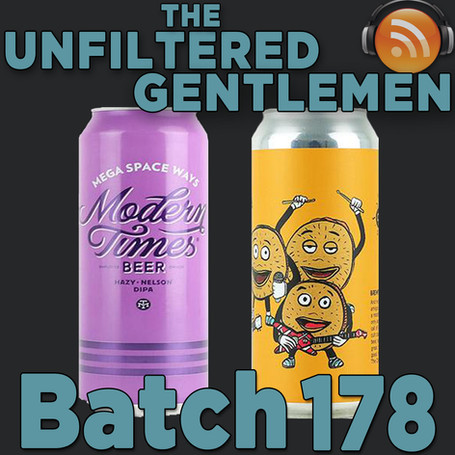 Batch 178: Modern Times Mega Space Ways & Hoof Hearted Brewing Everybody Wants Some