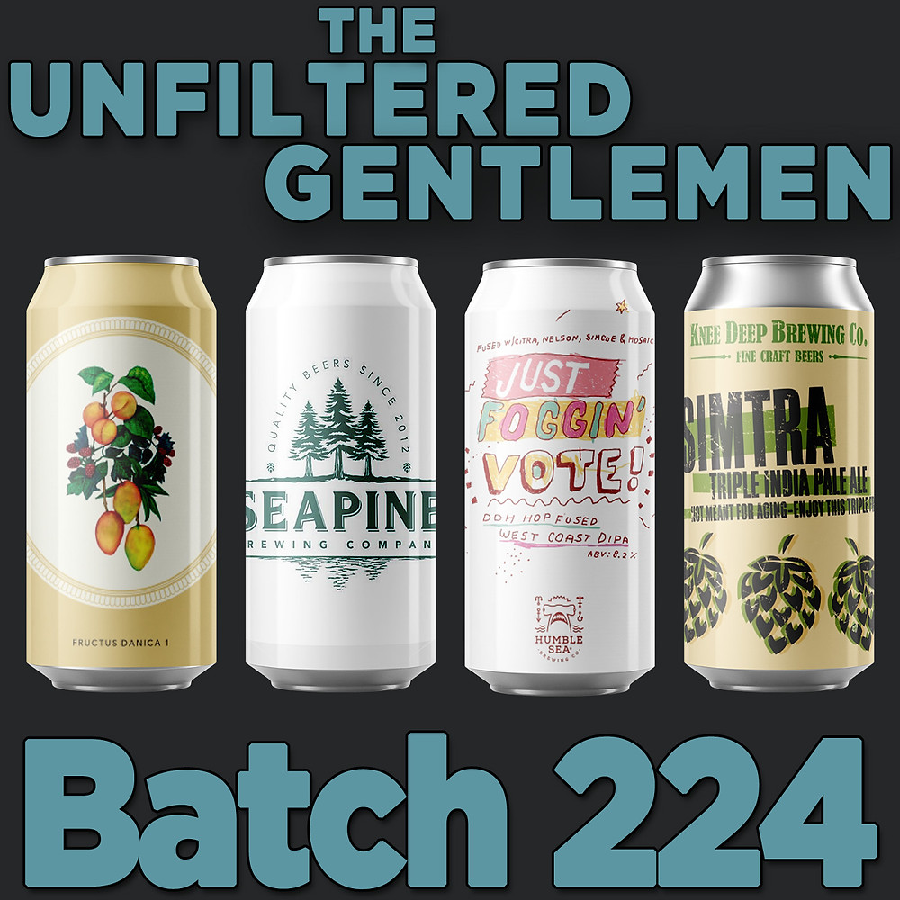 Listen to The Unfiltered Gentlemen Craft Beer Podcast with Knee Deep Simtra, Humble Sea Just Foggin' Vote!, Evil Twin & Seapine Rainbow Suspenders