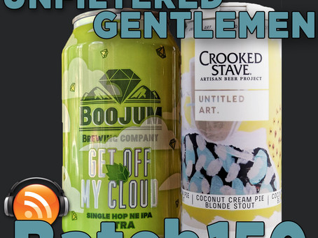 Batch 150: Boojum Brewing's Not On My Cloud & Crooked Stave Coconut Cream Pie Blonde Stout