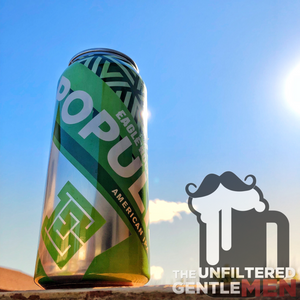 Eagle Rock Brewing's Populist IPA on The Unfiltered Gentlemen Craft Beer Podcast