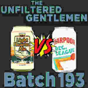 Listen to The Unfiltered Gentlemen Craft Beer Podcast Batch 193
