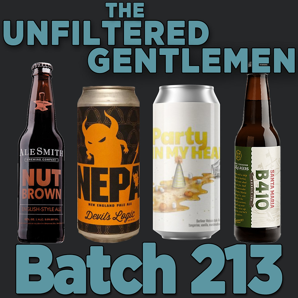 The Unfiltered Gentlemen Craft Beer Podcast with Alesmith Nut Brown, Devil's Logic Bang A Uey, Divine Barrel Party in my Head & Santa Maria Brewing Co. B410 Double IPA