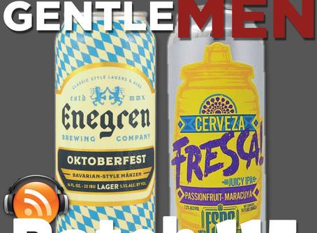 Batch 115: Enegren Brewing's Oktoberfest & El Segundo Brewing's Cerveza Fresca Juicy IPA