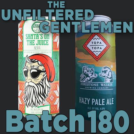 Batch 180: Firestone Walker & Topa Topa Hazy Pale Ale and Wild Barrel Brewing Santa's On The Juice