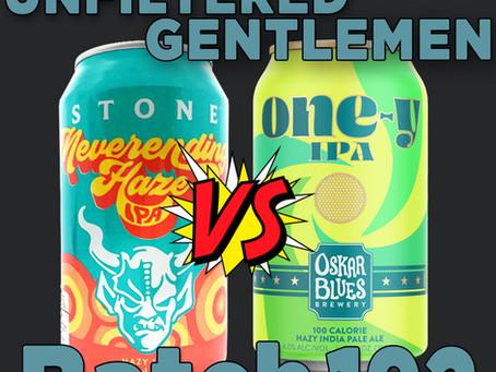 Batch 192: Stone Neverending Haze VS Oskar Blues One-Y & Monday Night Brewing Space Lettuce DIPA