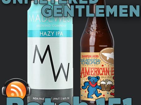 Batch 151: MadeWest Hazy IPA & Dogfish Head American Beauty Pale Ale