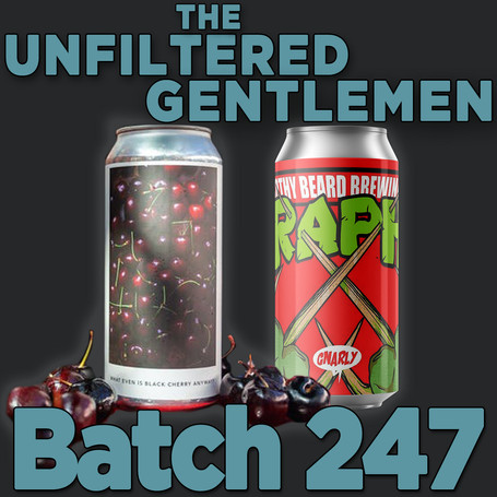 Batch 247: Evil Twin WHAT EVEN IS BLACK CHERRY ANYWAY? & Frothy Head Raph